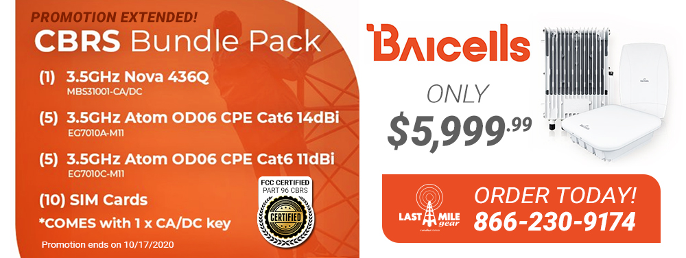 Baicells CBRS Bundle Pack Promotion Just Extended!